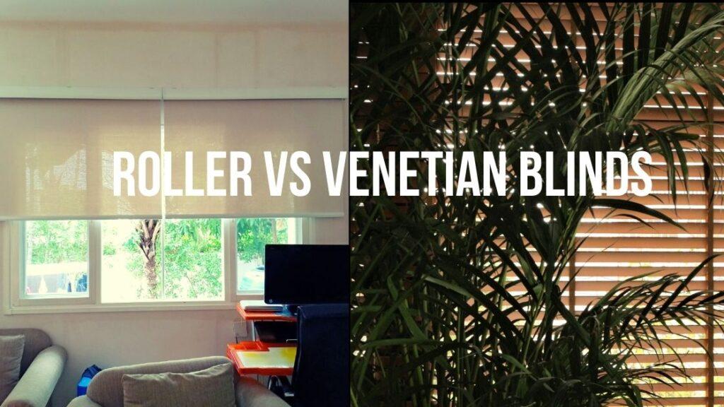 Roller Blind Vs Venetian Blinds